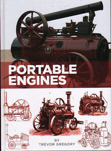Steam Traction Engine Book: PORTABLE ENGINES - Trevor Gregory