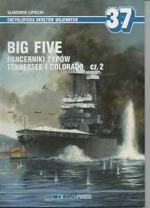 Big Five. American Tennessee and Colorado-Class Battleships pt. 2- Aj Press - <span itemprop='availableAtOrFrom'>Reda, Polska</span> - Zwroty są przyjmowane - Reda, Polska