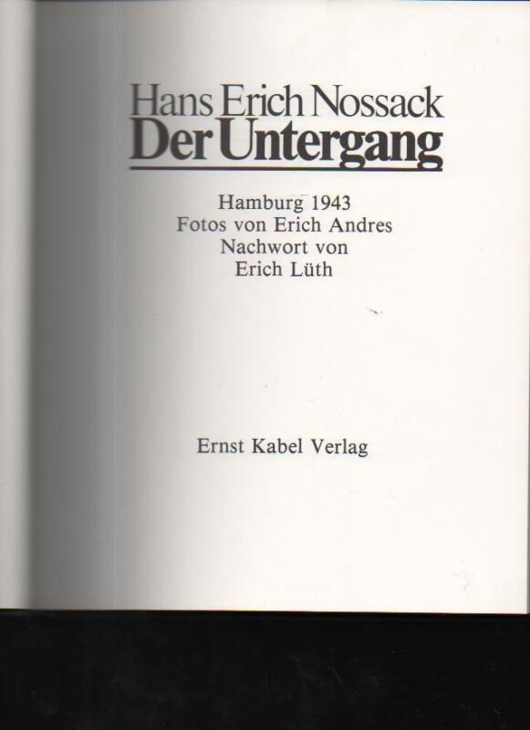 (a60967)   Nossack der Untergang Hamburg 1943. Hans Erich Nossack. Fotos vo