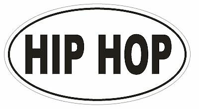 HIP HOP Oval Bumper Sticker or Helmet Sticker D1874 Euro Oval (Euro Hip Hop)