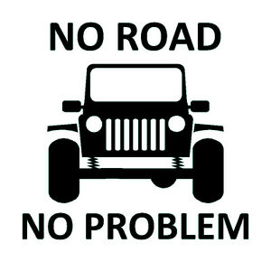 no road no problem vinyl decal 4wd 4x4 sticker fits jeep wrangler winch cj yj tj. Black Bedroom Furniture Sets. Home Design Ideas