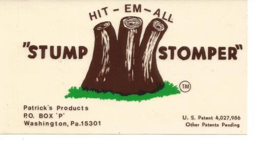 Sticker,clear-STUMP STOMPER Hit Em All.Patricks Products,Washington,PA.Tree Wood