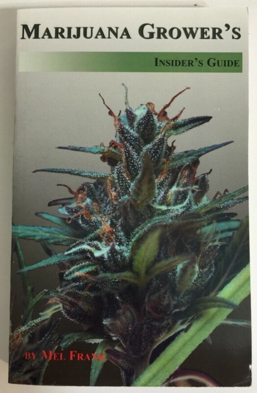 Marijuana Growers Insiders Guide By Mel Frank