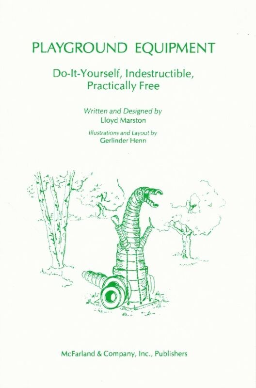 PLAYGROUND EQUIPMENT Do-It-Yourself, Indestructible, Practically Free Softcover