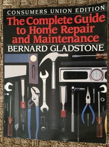 complete guide to home repair and maintenance gladstone consumer