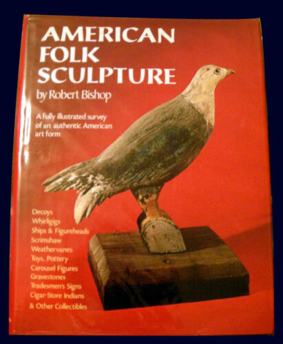 Antique American Folk Sculpture & Carving HC BOOK - Robert Bishop Classic Used