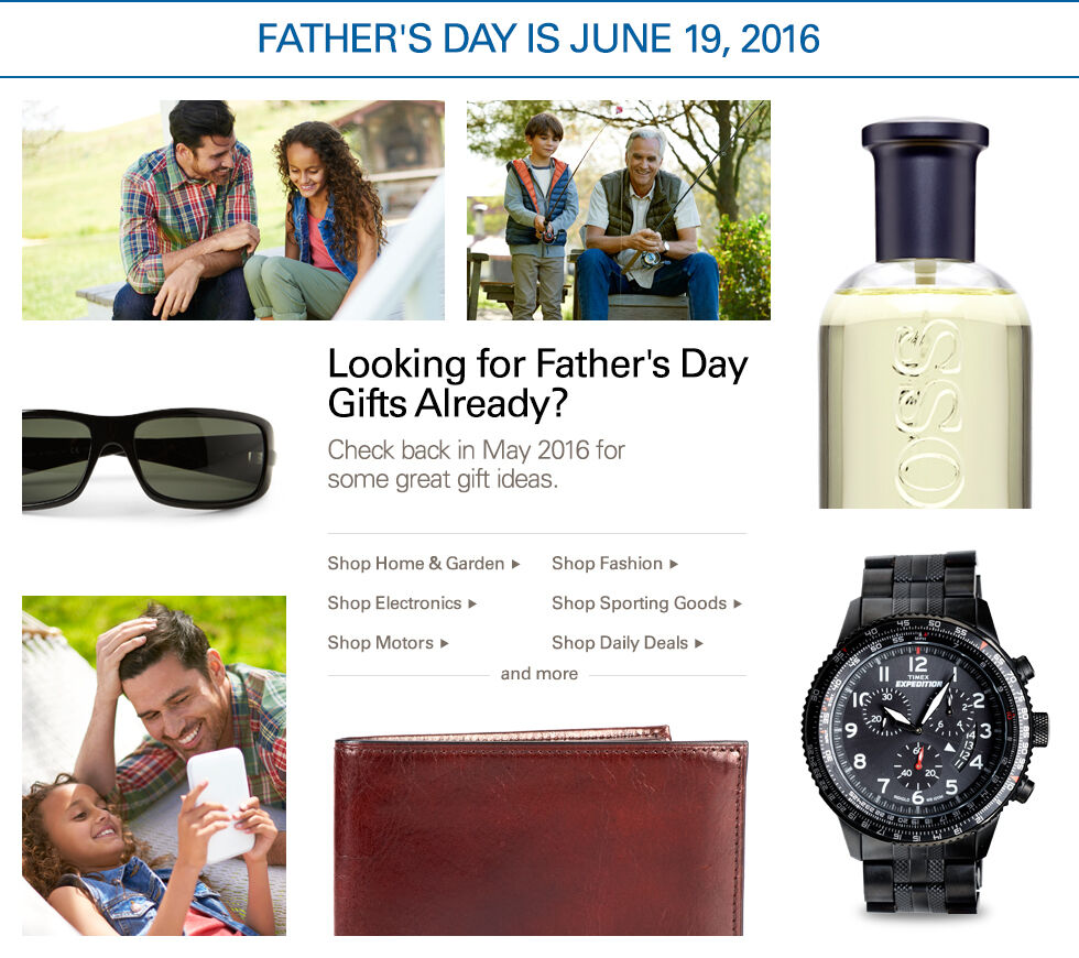 Father's Day is June 19, 2016 | Looking for Father's Day Gifts Already? Check back in May 2016 for some great gift ideas.