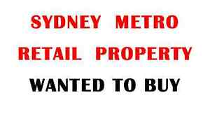 Wanted: Sydney Metro Retail Property Wanted to Buy Sydney City Inner Sydney Preview