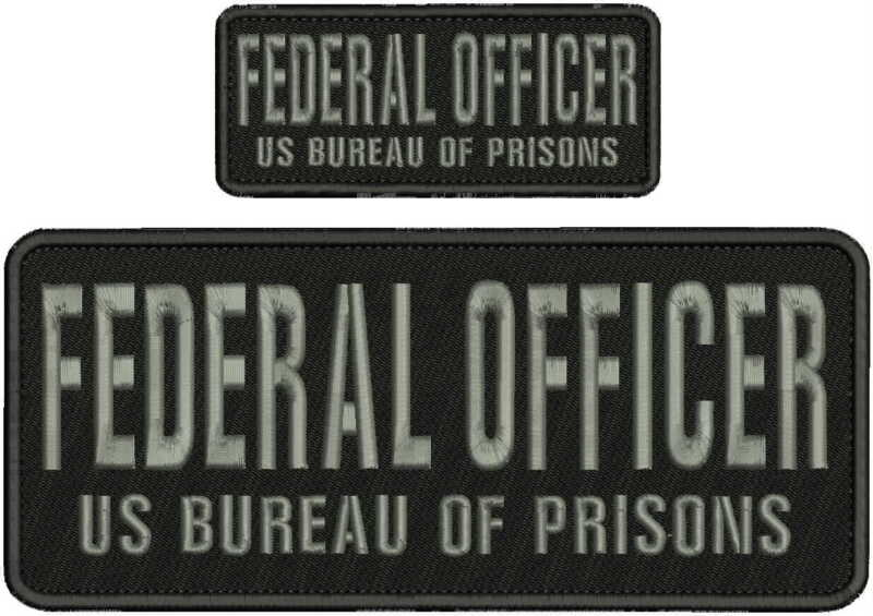 federal officer us bureau of prisons emb patch 4x10 &2x5 hook on back gray