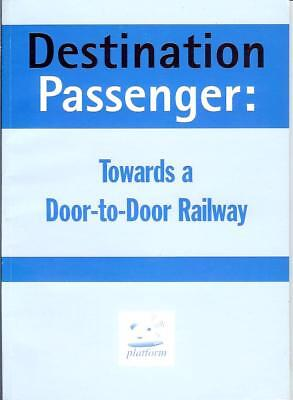 Destination Passenger Towards a Door to Door Railway Jonathan Bray Transport2000