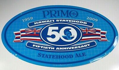 Primo Beer Statehood Ale Hawaii's Fiftieth Anniversary Tin Sign RARE 1959-2009