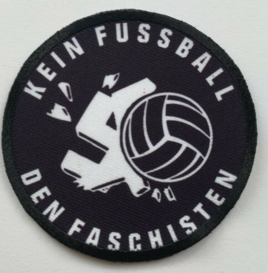 Patch gegen Rechts Motiv Kein Fussball den Faschisten, 7,5 cm