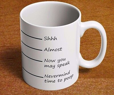 Time to Poop Mug Shhh Almost Now You May Speak Funny 11oz Coffee Cup Fill Line