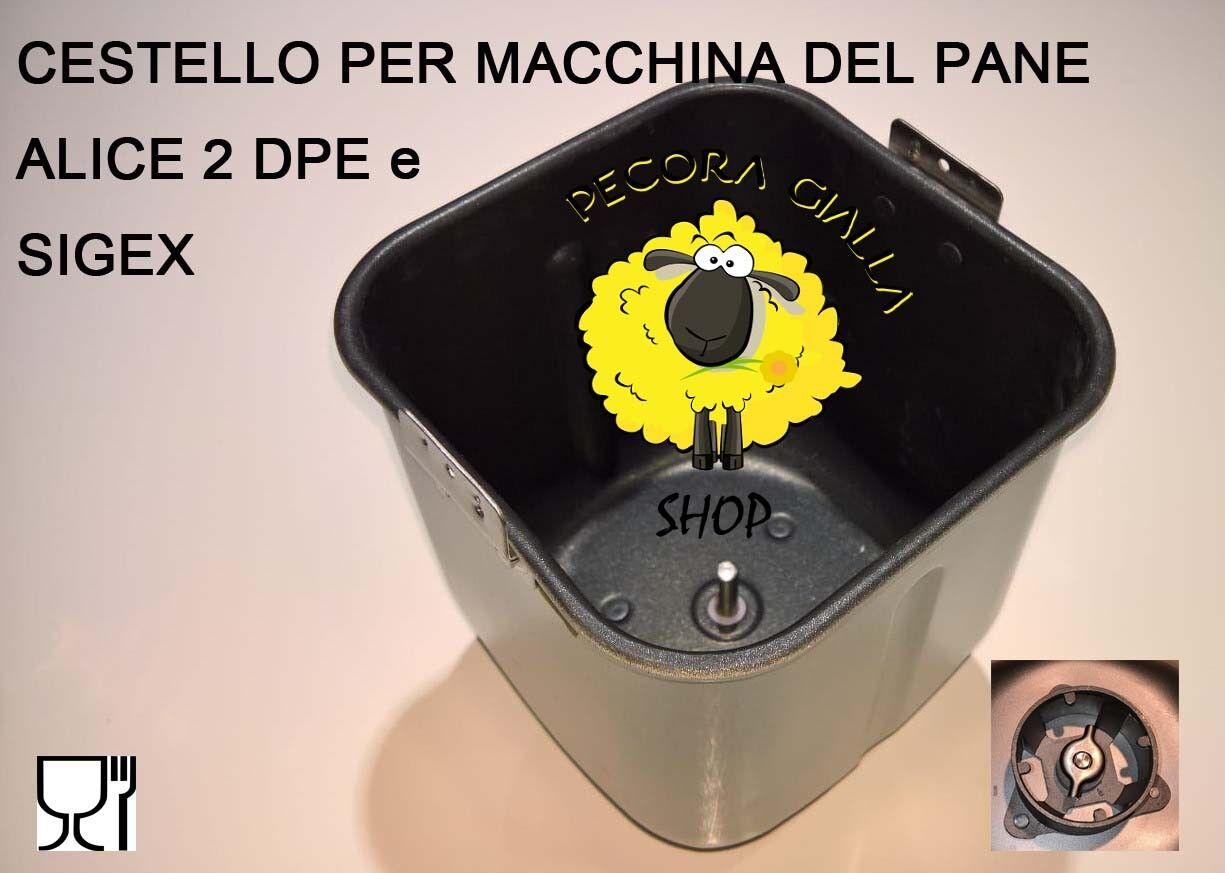 Cestello per Macchina del Pane DPE ALICE 2 art. 12501e SIGEX art.23211.01