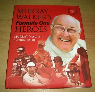 """""""MURRAY WALKER'S FORMULA ONE HEROES"""" HAND SIGNED BOOK BY THE LATE MURRAY WALKER"""