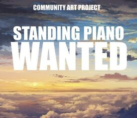 **Wanted** Standing Piano - Any Condition for Community Art Project