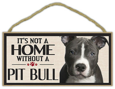 Wood Sign: It's Not A Home Without A PIT BULL (PITBULL TERRIER) | Dogs, Gifts