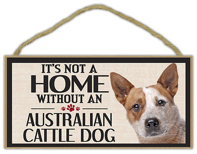 Wood Sign: It's Not A Home Without An AUSTRALIAN CATTLE DOG   Dogs, Gifts
