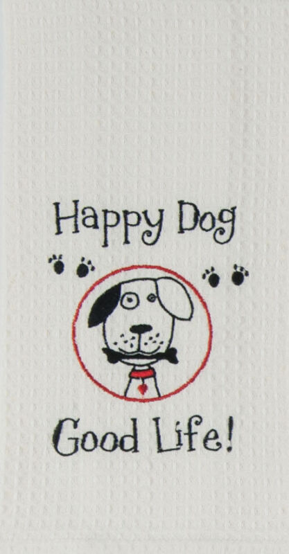 Happy Dog Good Life! Adorable EMBROIDERED Waffle Weave Kitchen Towel Dog Pet