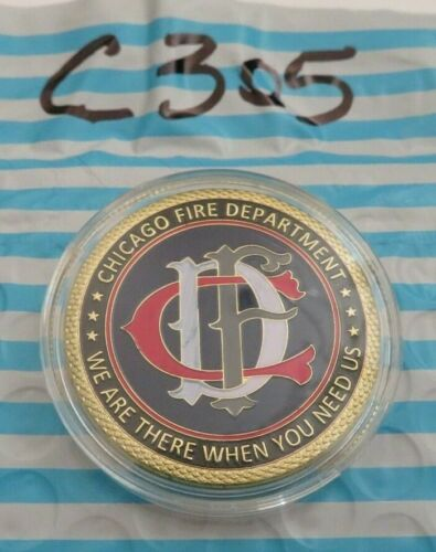 """CHICAGO FIRE DEPARTMEMT CHALLENGE COIN C305  """"WE ARE THERE WHEN YOU NEED US"""""""