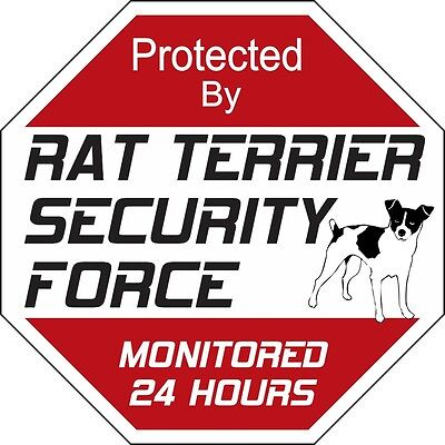 Rat Terrier Security Force Dog Sign