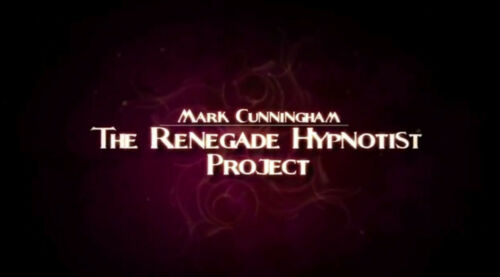 Mark Cunningham - The Renegade Hypnotist Project