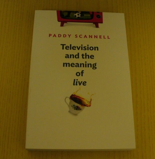 Television and the Meaning of 'Live' - Paddy Scannell