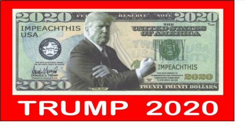 Donald Trump - 2020 - IMPEACH THIS - Novelty Dollar Bill in 2 mil Sleeve