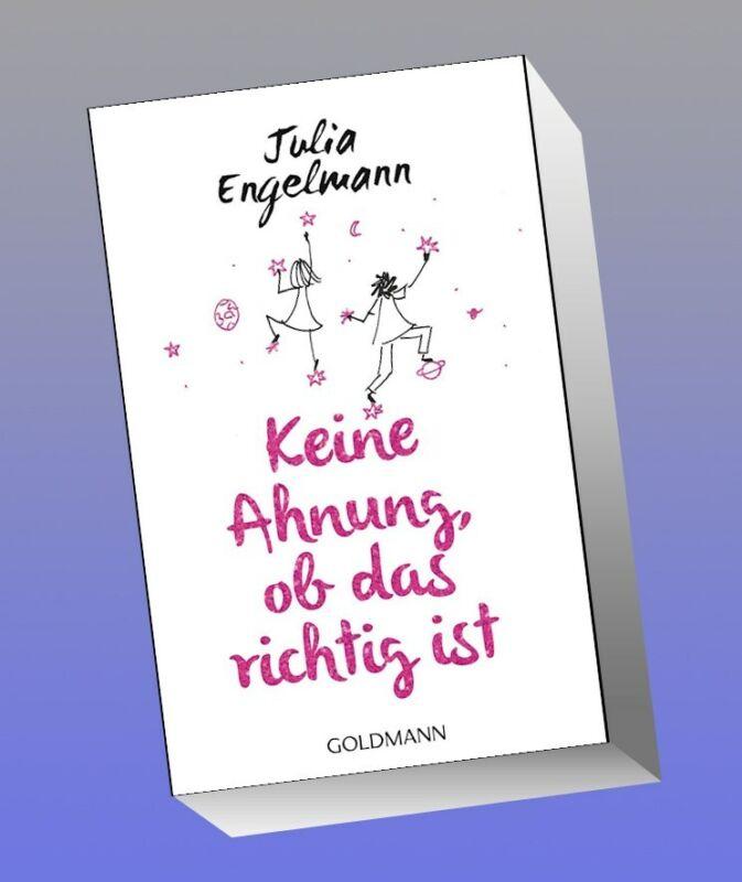 Keine Ahnung, ob das richtig ist, Julia Engelmann