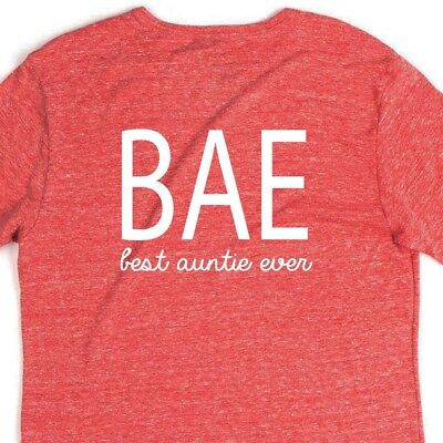 BAE Best Aunt Ever T Shirt Tee Sister Nephew Niece Fun Uncle Funny Family