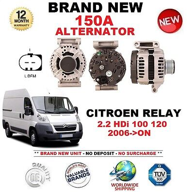 FOR CITROEN RELAY 2.2 HDi 100 120 2006-ON NEW 150A ALTERNATOR ** OE QUALITY **