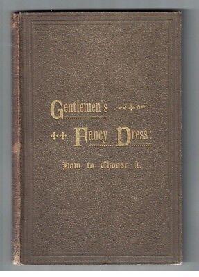 Gentlemen's Fancy Dress How to Choose It by A. Holt 1882 Costume Guide Halloween