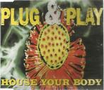 plug  & play : house your body