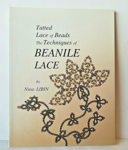 Tatted Lace Of Beads Techniques of Beanile Lace Nina Libin Book  Tatting