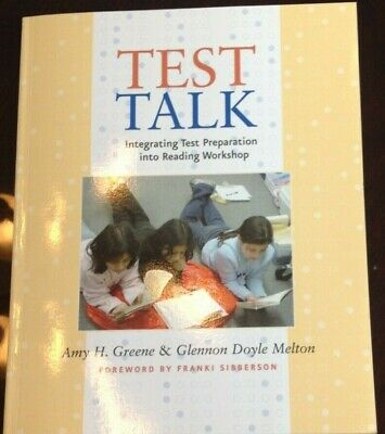 Test Talk : Integrating Test Preparation into Reading Workshop by Amy H.