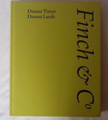 FINCH & CO HARDBACK CATALOGUE NO26 SUMMER 2016 DISTANT TIMES DISTANT LANDS ++
