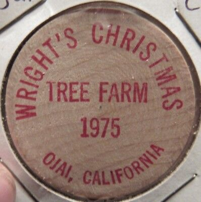 1975 Wright's Christmas Tree Farm Ojai, CA Wooden Nickel - Token California ()