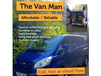 A friendly, affordable, reliable van man. Any job welcome