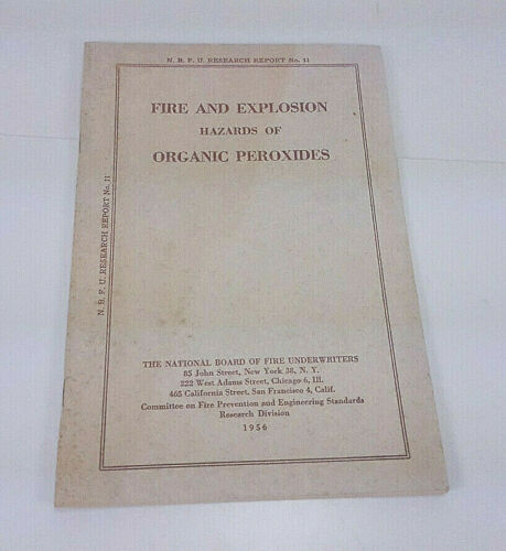 RARE 1956 N.B.F.U. FIRE AND EXPLOSIONS HAZARD OF ORGANIC PEROXIDES REPORT NO 11