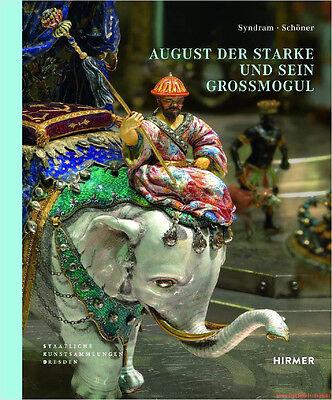 Fachbuch August der Starke und sein Großmogul Johann Melchior Dinglinger Dresden