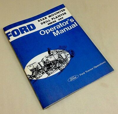 Ford Rear Mounted Drill Planter Series 309 Operators Owners Manual 2 4 6 Row