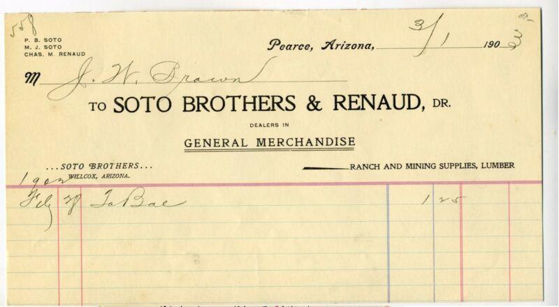ARIZONA1TERRITORY - PEARCE  1903 - SOTO BROS  MERCANTILE BILLHEAD.