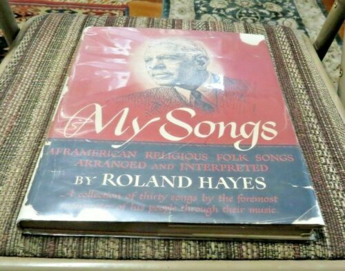 My Songs by Roland Hayes - First Edition - 1948 - Signed/Inscribed