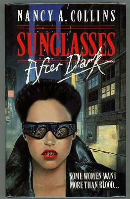 Sunglasses After Dark by Nancy A. Collins (First Edition)- High Grade