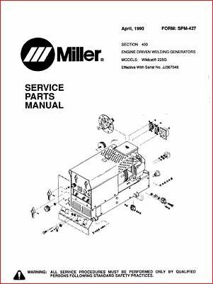Miller Wildcat 225g Service Parts Manualowners Manual Eff W Jj367046