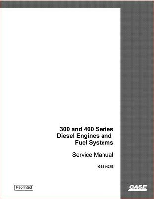 Case Ih Diesel Engine And Fuel Systems For 300 400 Series Service Manual - Cd