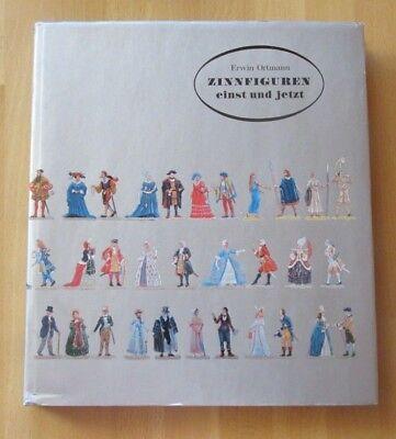 Buch E. Ortmann Zinnfiguren einst und jetzt Spielzeug Kunsthandwerk Sammler