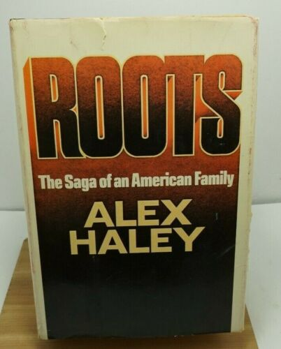 Roots, The Saga Of An American Family By Alex Haley