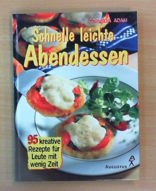 Schnelle leichte Abendessen - Cornelia Adam (Neuwertig!!!)