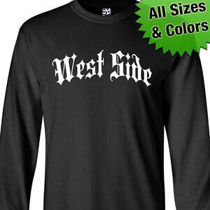 West Side Thug Long Sleeve T Shirt Gothic Gangsta Hip Hop